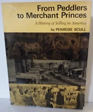 From Peddlers to Merchant Princes - A History of Selling in America