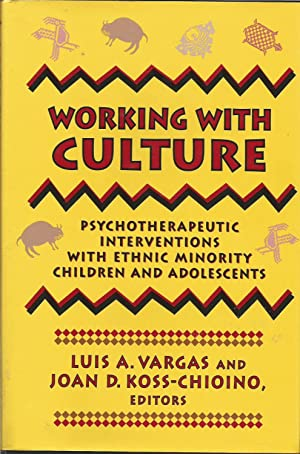 Working with Culture: Psychotherapeutic Interventions with Ethnic Minority Children and Adolescents