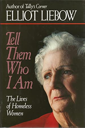 Tell Them Who I Am : The Lives of Homeless Women