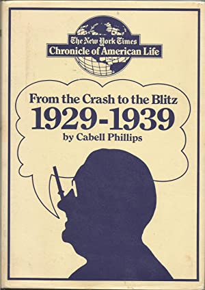 From the Crash to the Blitz 1929-1939 - The New York Times Chronicle of American Life.