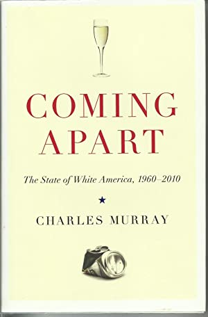 Coming Apart - The State of White America, 1960-2010