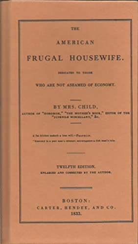 American Frugal Housewife: Dedicated to Those Who Are Not Ashamed of Economy (Cooking in America)