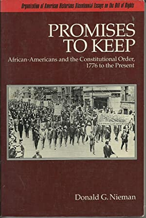 Promises to Keep: African-Americans and the Constitutional: Nieman, Donald G.