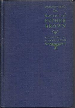 THE SECRET OF FATHER BROWN: Chesterton, G. K.