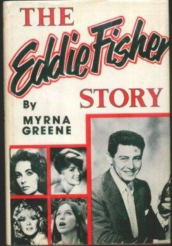 THE EDDIE FISHER STORY: Greene, Myrna