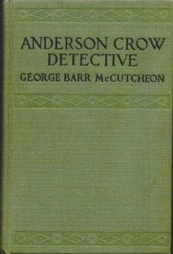 ANDERSON CROW DETECTIVE: McCutcheon, George Barr
