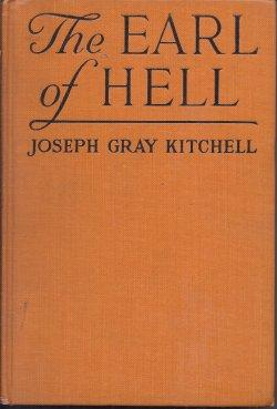 THE EARL OF HELL: Kitchell, Joseph Gray