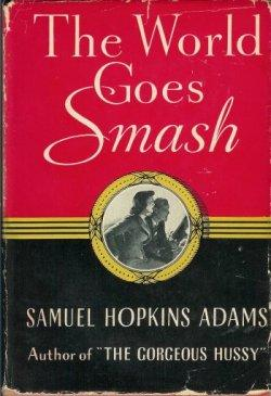 THE WORLD GOES SMASH: Adams, Samuel Hopkins