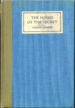THE HOUSE OF THE SECRET: Farrere, Claude (trans. by Arthur Livingstone)