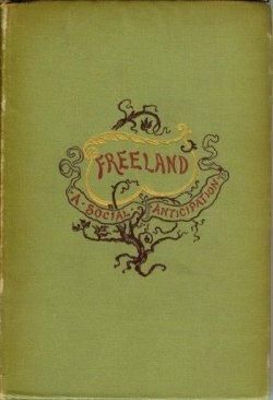 FREELAND: A Social Anticipation: Hertzka, Dr. Theodor