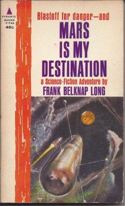 MARS IS MY DESTINATION: Long, Frank Belknap