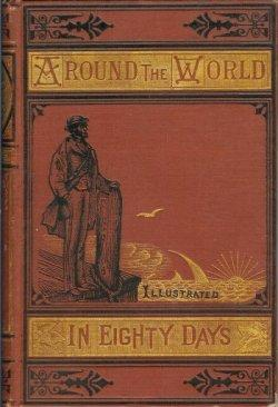 AROUND THE WORLD IN EIGHTY DAYS: Verne, Jules (trans. by Geo. M. Towle)