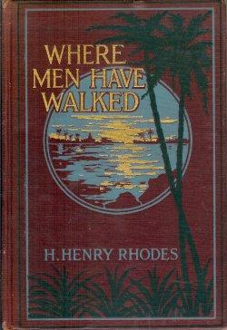 WHERE MEN HAVE WALKED, A Story of the Lucayos: Rhodes, H. Henry