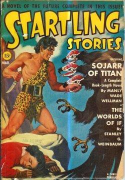 STARTLING Stories: March, Mar. 1941: Startling (Manly Wade Wellman; Stanley G. Weinbaum; Robert ...