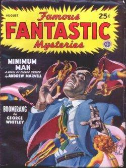 """FAMOUS FANTASTIC MYSTERIES: August, Aug. 1947 (""""Minimum Man""""): Famous Fantastic Mysteries..."""