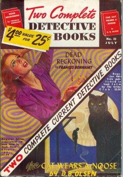 "TWO COMPLETE DETECTIVE BOOKS: No. 33, July 1945 ( ""Dead Reckoning""; ""The Cat Wears a..."