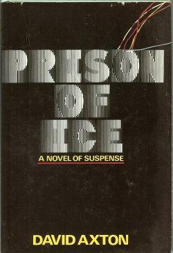 PRISON OF ICE: Axton, David (aka Dean Koontz)