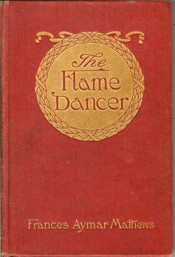 THE FLAME DANCER: Mathews, Frances Aymar
