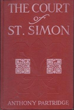 THE COURT OF ST. SIMON: Partridge, Anthony [E. Phillips Oppenheim]