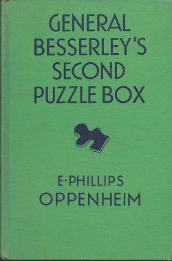 GENERAL BESSERLEY'S SECOND PUZZLE BOX: Oppenheim, E. Phillips