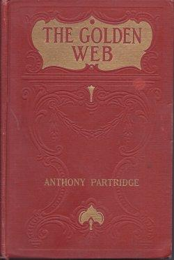 THE GOLDEN WEB: Partridge, Anthony [E. Phillips Oppenheim]