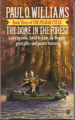 THE DOME IN THE FOREST: Williams, Paul O.