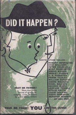 DID IT HAPPEN?: Nigel Balchin; Gerald Bullett; Peter Churchill; T. E. B. Clarke; John Creasey; A. J...