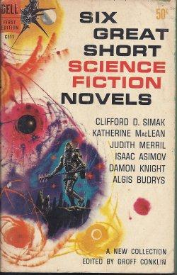 SIX (6) GREAT SHORT SCIENCE FICTION NOVELS: Conklin, Groff (editor)(Isaac