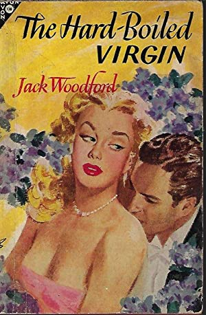 "THE HARD-BOILED VIRGIN (Orig. ""Lady Killer""): Woodford, Jack (Howard"