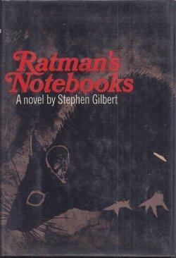 RATMAN'S NOTEBOOKS (filmed as WILLARD): Gilbert, Stephen