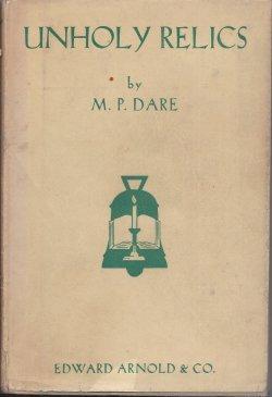 UNHOLY RELICS: Dare, M. P.