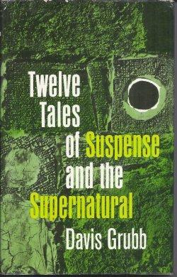 TWELVE TALES OF SUSPENSE AND THE SUPERNATURAL: Grubb, Davis