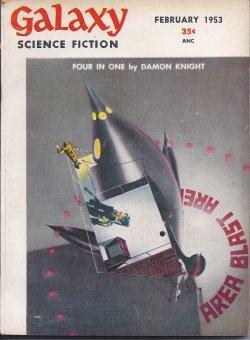 "GALAXY Science Fiction: February, Feb. 1953 (""Ring: Galaxy (Damon Knight;"