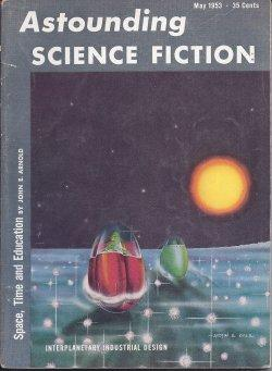 "ASTOUNDING Science Fiction: May 1953 (""Mission of: Astounding (Robert Moore"