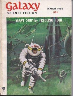 """GALAXY Science Fiction: March, Mar. 1956 (""""Slave: Galaxy (Frederik Pohl;"""