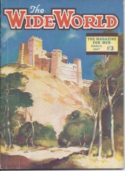 The WIDE WORLD: March, Mar. 1947: Wide World (C.