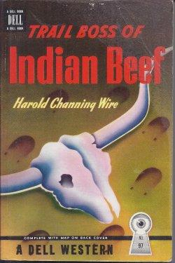 TRAIL BOSS OF INDIAN BEEF: Wire, Harold Channing