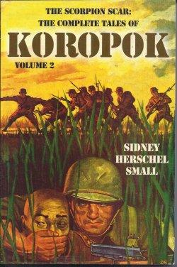 THE SCORPION SCAR: THE COMPELTE TALES OF KOROPOK Volume 2