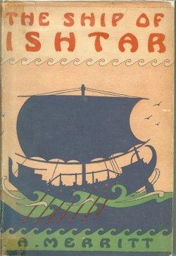 THE SHIP OF ISHTAR: Merritt, A.