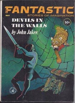 FANTASTIC Stories of the Imagination: May 1963: Fantastic (Edward Wellen;