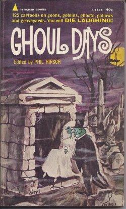 GHOUL DAYS; 125 Cartoons on Gonns, Goblins, Ghosts, Gallows and Graveyards