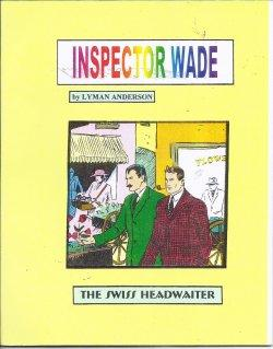 INSPECTOR WADE: THE SWISS HEADWAITER (Daily Strips: Anderson, Lyman