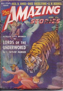 AMAZING Stories: April, Apr. 1941: Amazing (L. Taylor Hansen; A. W. Bernal; Ross Rocklynne; Neil R....