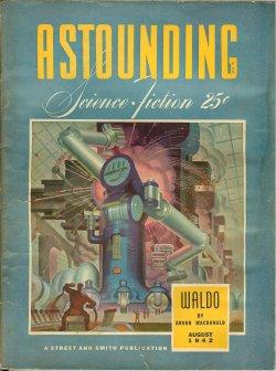 "ASTOUNDING Science Fiction: August, Aug. 1942 (""Waldo""): Astounding (Anson MacDonald - ..."