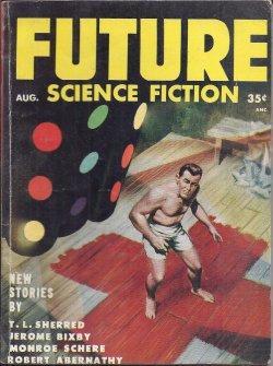 FUTURE Science Fiction: August, Aug. 1954: Future (T. L.