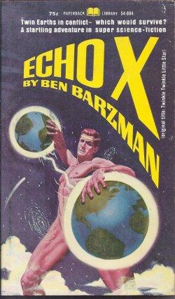 ECHO X (Original title: TWINKLE TWINKLE LITTLE: Barzman, Ben