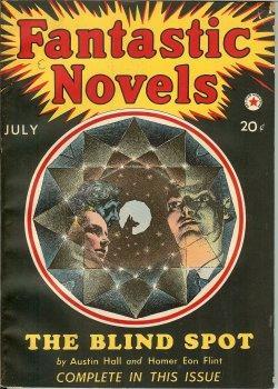 """FANTASTIC NOVELS: July 1940 (""""The Blind Spot""""): Fantastic Novels (Austin Hall & Homer Eon..."""
