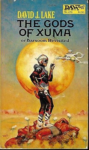 THE GODS OF XUMA or Barsoom Revisited: Lake, David J.