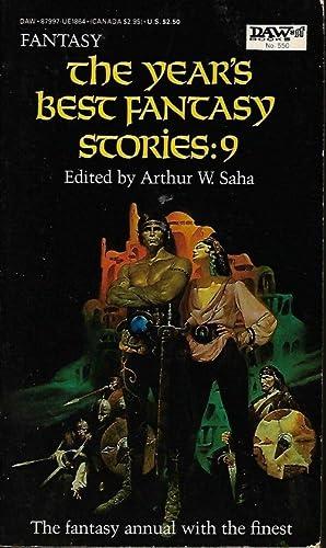 THE YEAR'S BEST FANTASY STORIES: 9: Saha, Arthur W.