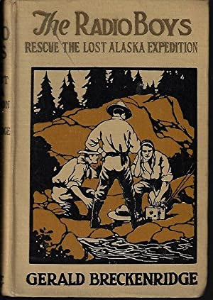THE RADIO BOYS RESCUE THE LOST ALASKA EXPEDITION